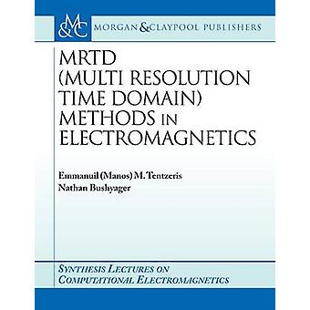 MRTD (Multi Resolution Time Domain) Method in Electromagnetics by Emm