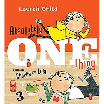 Absolutely One Thing: Featuring Charlie and Lola