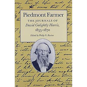 Piemonte Farmer: The Journals of David Golightly Harris, 1855-1870