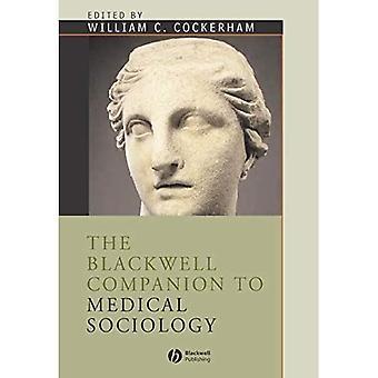 Der Blackwell Begleiter für medizinische Soziologie (Blackwell Companions, Soziologie)