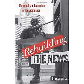 Ombyggnad Nyheter: Metropolitan journalistik i den digitala tidsåldern