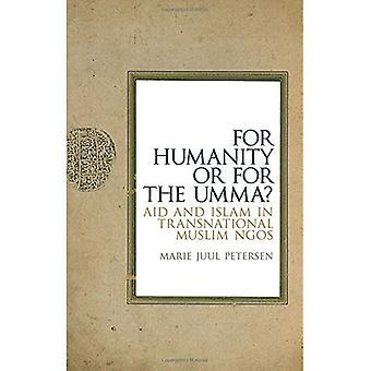 Pour l'humanité ou pour l'Umma?: aides et l'Islam dans les ONG musulmanes transnationale