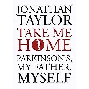 Take Me Home: Parkinson, mio padre, me stesso