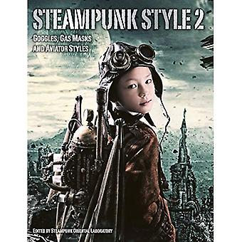 Steampunk Style 2: Goggles,� Gas Masks and Aviator Styles