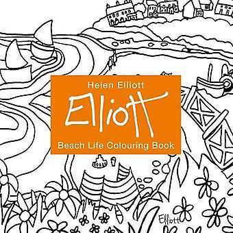 Helen Elliott Beach Life Colouring: Book 1 (Helen Elliott Beach Life Colouring)