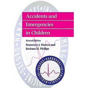 Accidents and Emergencies in Children by Morton & Phillips