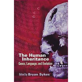 The Human Inheritance Genes Languages and Evolution by Sykes & Brian