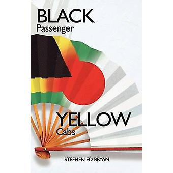 Black Passenger Yellow Cabs Of Exile and Excess in Japan by Bryan & Stefhen Fd