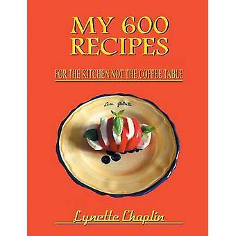 My 600 Recipes by Chaplin & Lynette