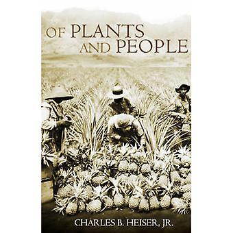 Von Pflanzen und Menschen von Heiser & Charles B.
