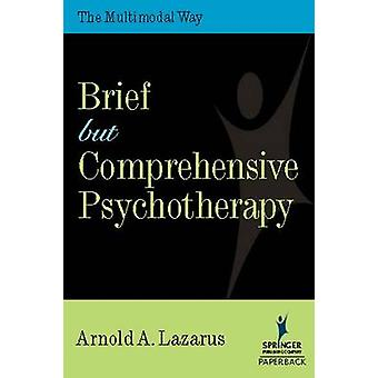 Brief But Comprehensive Psychotherapy The Multimodal Way by Lazarus & Arnold