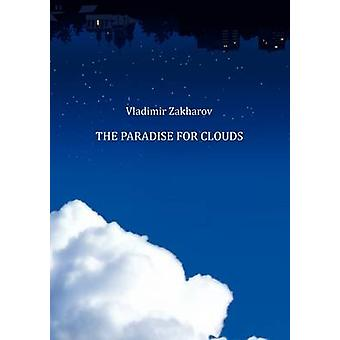 The Paradise for Clouds by Zakharov & Vladimir