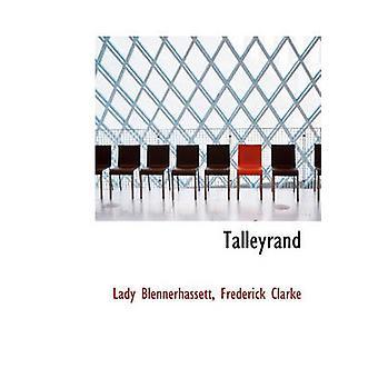 Talleyrand door Lady BlennerhassettFrederick Clarke