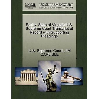 Paul v. State of Virginia U.S. Supreme Court Transcript of Record with Supporting Pleadings by U.S. Supreme Court