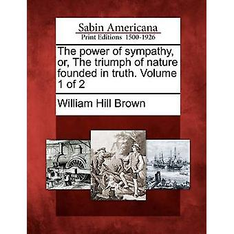قوة التعاطف أو انتصار الطبيعة تأسست في الحقيقة. حجم 1 2 من براون & وليام هيل