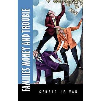 Familien-Geld und Ärger von Le Van & Gerald