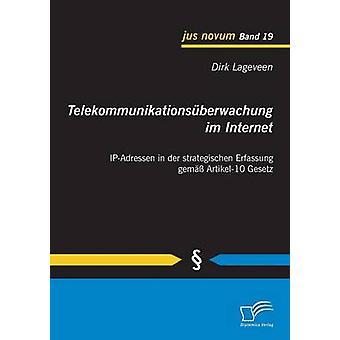 Lageveen ・ ダークで Der Strategischen Erfassung Gemass Artikel10 国法の Telekommunikationsuberwachung Im インターネット IPAdressen