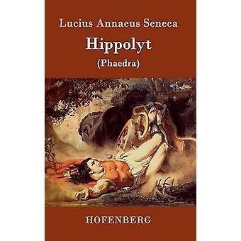 Hippolyt par Lucius Annaeus Seneca