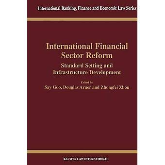 Internationella finansiella sektorn Reform normgivning och infrastrukturutveckling av säga Goo