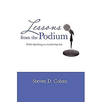 Lessons from the Podium: Public Speaking as a Leadership Art