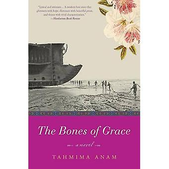 The Bones of Grace by Tahmima Anam - 9780061478987 Book