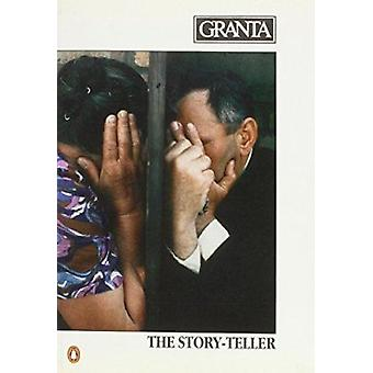 Granta - The Storyteller. - 21 - The Story-Teller by Bill Buford - 97801