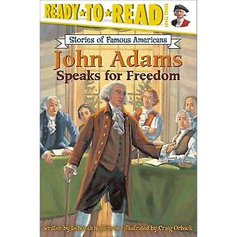 John Adams Speaks for Freedom by Deborah Hopkinson - 9780689869075 Bo