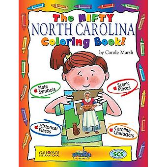The Nifty North Carolina Coloring Book! by Carole Marsh - 97807933947