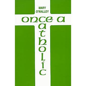 Once a Catholic by Mary O'Malley - 9780906399019 Book