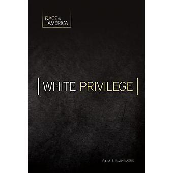 White Privilege by M T Blakemore - 9781532110399 Book