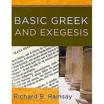 Basic Greek and Exegesis - A Practical Manual That Teaches the Fundame