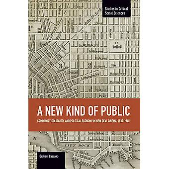 A New Kind of Public - Community - Solidarity - and Political Economy