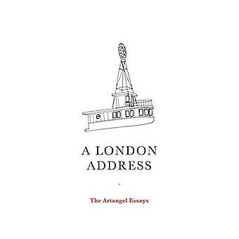 A London Address-the Artangel Essays by Artangel-9781847088338