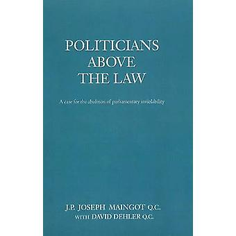 Politicians Above the Law - A Case for the Abolition of Parliamentary