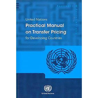United Nations Practical Manual on Transfer Pricing for Developing Co