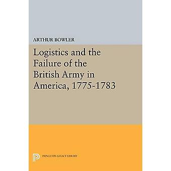 Logistics and the Failure of the British Army in America - 1775-1783