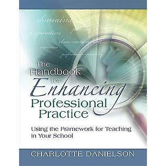 The Handbook for Enhancing Professional Practice - Using the Framework