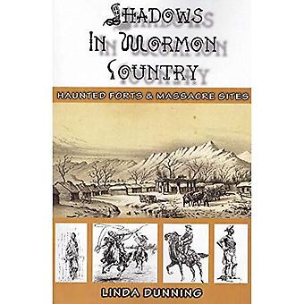 Shadows in Mormon Country: Haunted Forts & Massacre Sites