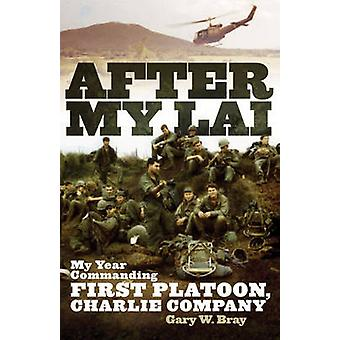 After My Lai -  My Year Commanding First Platoon - Charlie Company by