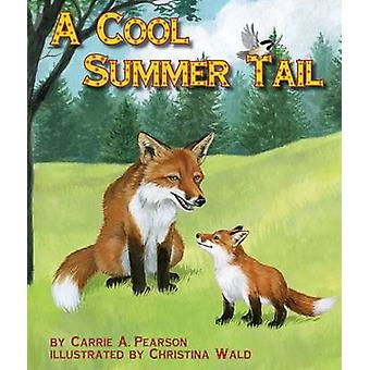 A Cool Summer Tail by Carrie A Pearson - Christina Wald - 97816285521
