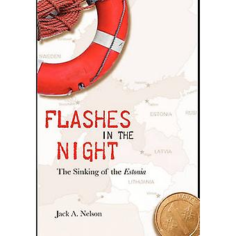 Flashes in the Night The Sinking of the Estonia by Nelson & Jack A.