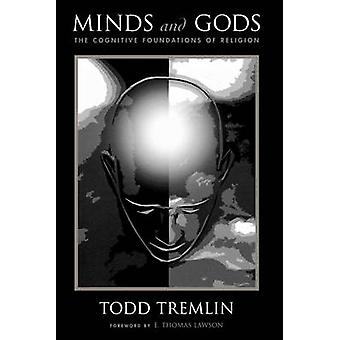 Minds and Gods - The Cognitive Foundations of Religion by Todd Tremlin