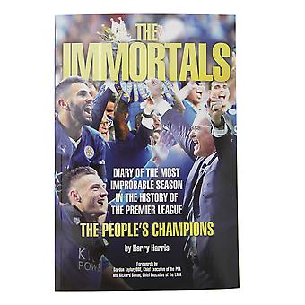 The Immmortals: The Story Of Leicester Citys Premier League Season 15/16 Book