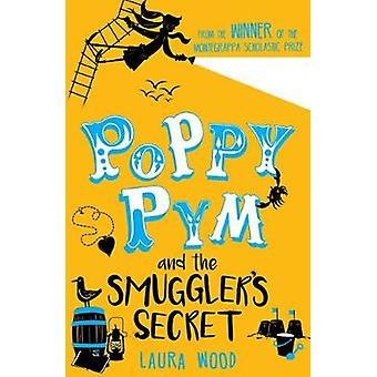 Poppy Pym and the Secret of Smugglers Cove by Laura Wood