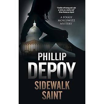 Sidewalk Saint by Phillip Depoy