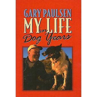 My Life in Dog Years by Gary Paulsen - Ruth Wright Paulsen - 97807807