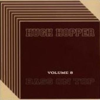 Hugh Hopper - Volume Eight: Bass on Top [CD] USA import