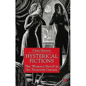 Hysterical Fictions by Hanson & Clare Profesor of English