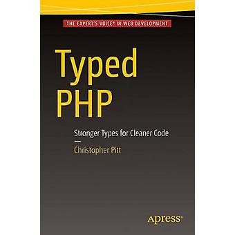 Typed PHP  Stronger Types For Cleaner Code by Pitt & Christopher