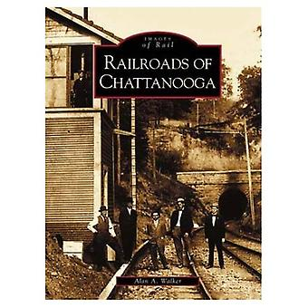Railroads of Chattanooga, TN (Images of Rail Series)